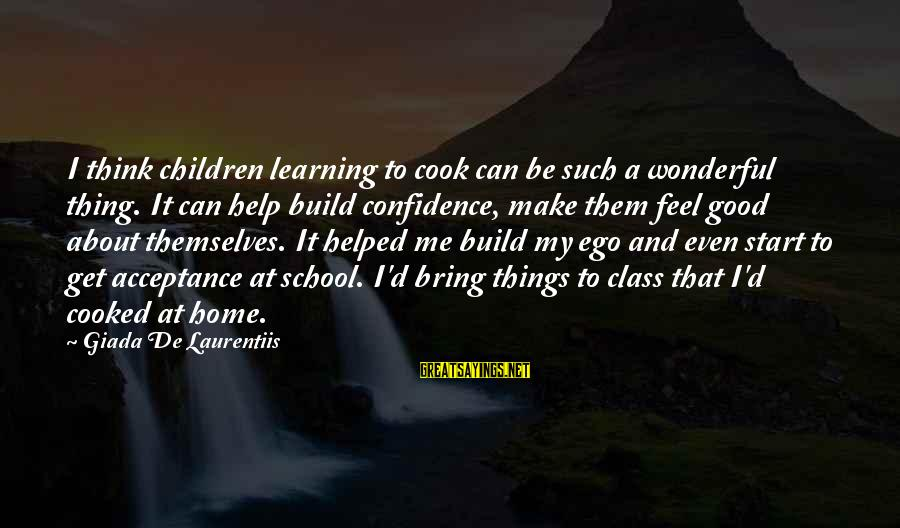 Good To Be Home Sayings By Giada De Laurentiis: I think children learning to cook can be such a wonderful thing. It can help