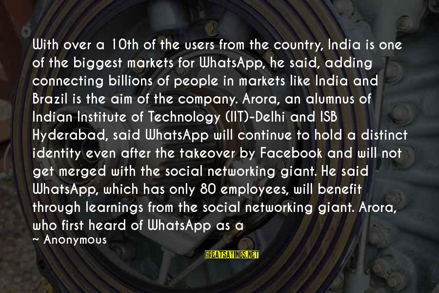 Google Company Sayings By Anonymous: With over a 10th of the users from the country, India is one of the