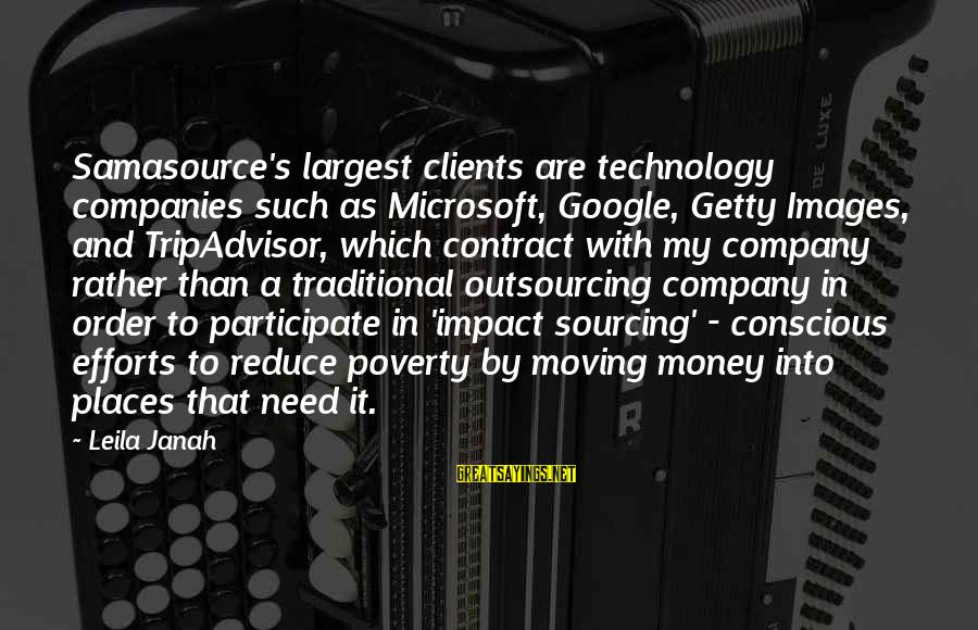 Google Company Sayings By Leila Janah: Samasource's largest clients are technology companies such as Microsoft, Google, Getty Images, and TripAdvisor, which