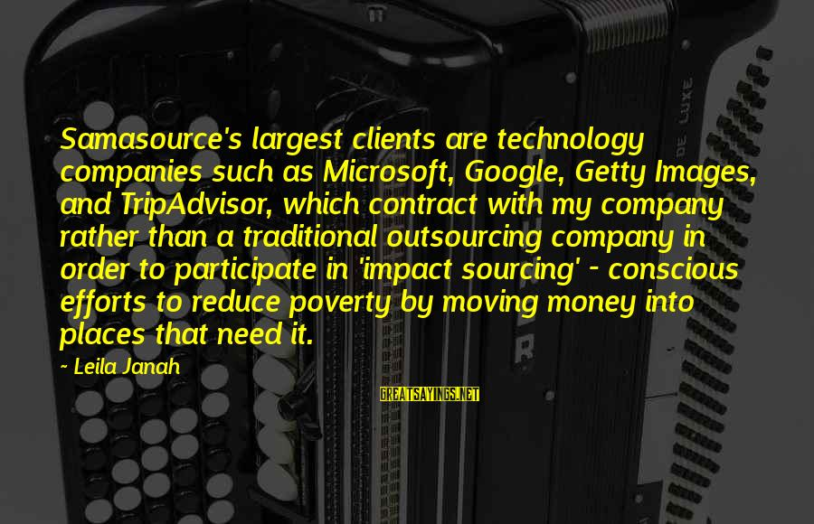 Google Images Sayings By Leila Janah: Samasource's largest clients are technology companies such as Microsoft, Google, Getty Images, and TripAdvisor, which