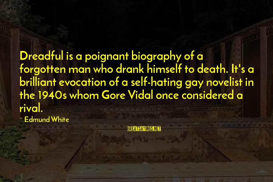 Gore Sayings By Edmund White: Dreadful is a poignant biography of a forgotten man who drank himself to death. It's