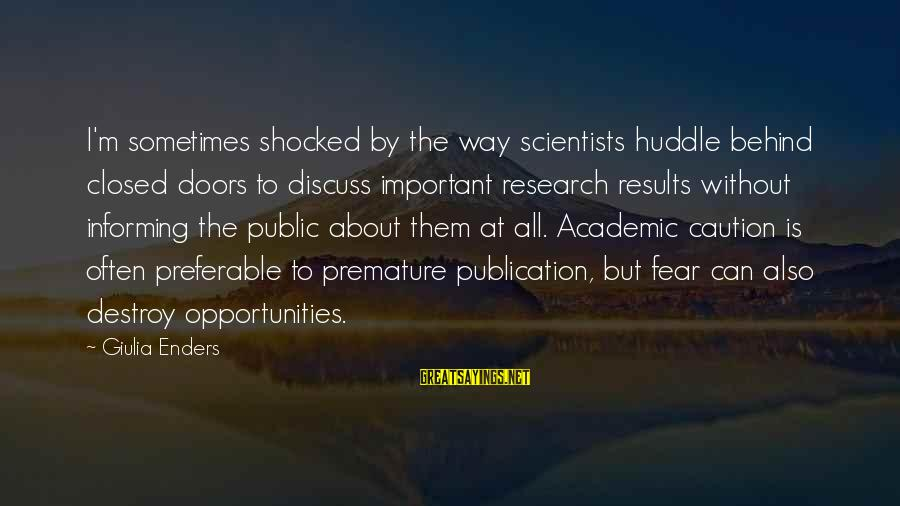 Gotrek And Felix Sayings By Giulia Enders: I'm sometimes shocked by the way scientists huddle behind closed doors to discuss important research