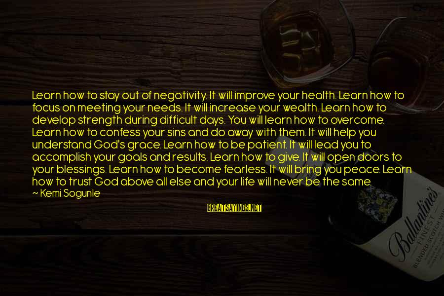 Grace Quotes And Sayings By Kemi Sogunle: Learn how to stay out of negativity. It will improve your health. Learn how to