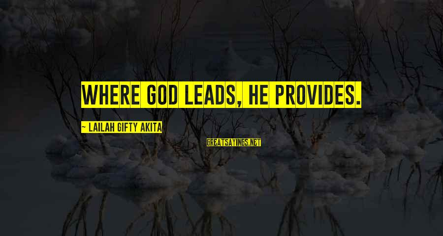 Grace Quotes And Sayings By Lailah Gifty Akita: Where God leads, He provides.