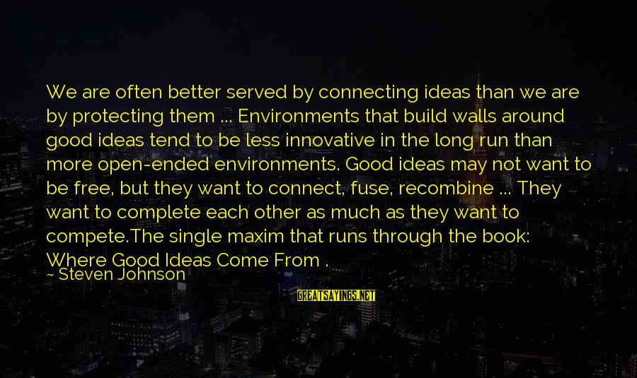 Grandsire Sayings By Steven Johnson: We are often better served by connecting ideas than we are by protecting them ...
