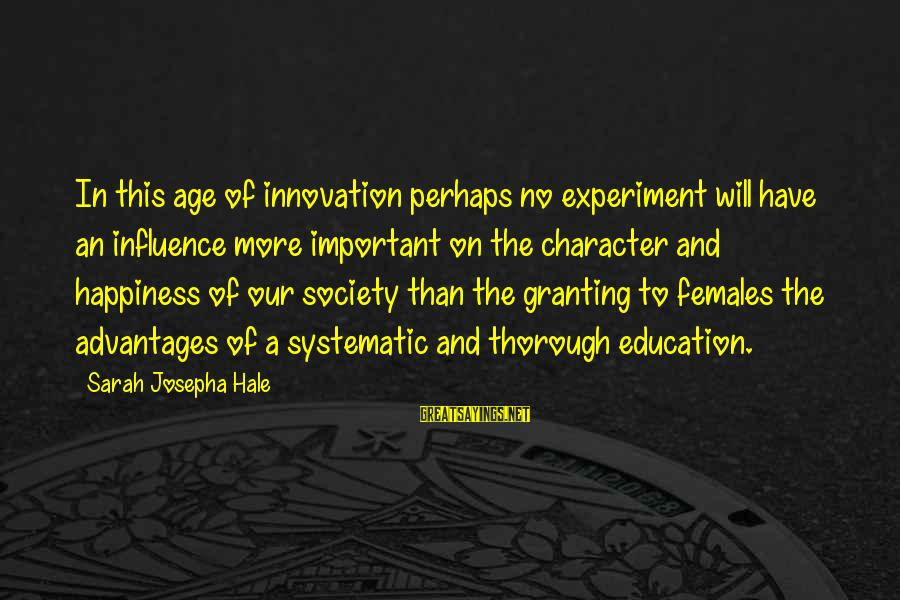 Granting Sayings By Sarah Josepha Hale: In this age of innovation perhaps no experiment will have an influence more important on