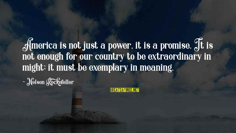 Graphic Design Simplicity Sayings By Nelson Rockefeller: America is not just a power, it is a promise. It is not enough for