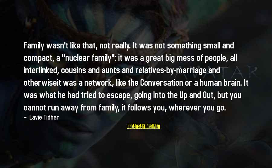 """Great Nuclear Family Sayings By Lavie Tidhar: Family wasn't like that, not really. It was not something small and compact, a """"nuclear"""