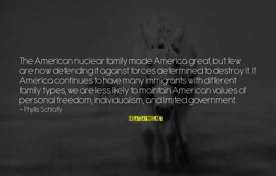 Great Nuclear Family Sayings By Phyllis Schlafly: The American nuclear family made America great, but few are now defending it against forces