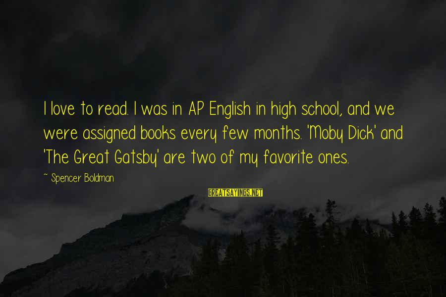 Great Ones Sayings By Spencer Boldman: I love to read. I was in AP English in high school, and we were