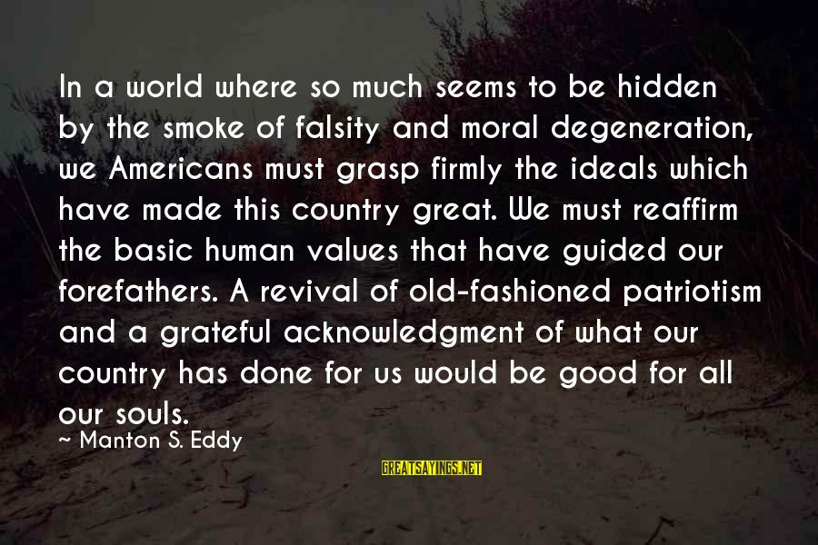 Great Souls Sayings By Manton S. Eddy: In a world where so much seems to be hidden by the smoke of falsity