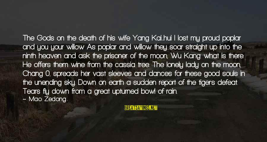 Great Souls Sayings By Mao Zedong: The Gods on the death of his wife Yang Kai-hui I lost my proud poplar