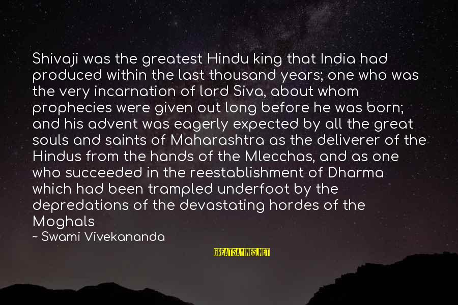 Great Souls Sayings By Swami Vivekananda: Shivaji was the greatest Hindu king that India had produced within the last thousand years;