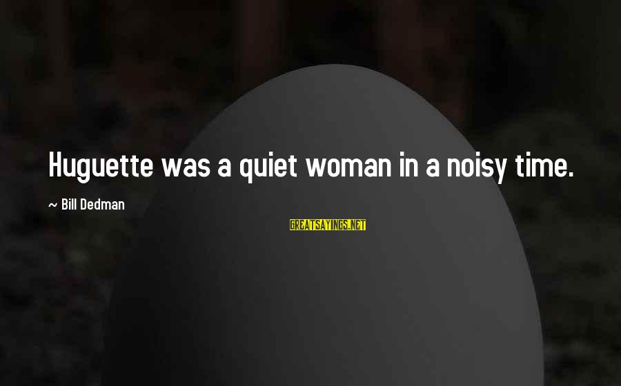 Greatness Football Sayings By Bill Dedman: Huguette was a quiet woman in a noisy time.