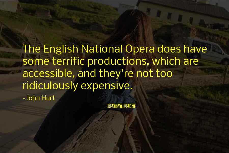 Greek God Body Sayings By John Hurt: The English National Opera does have some terrific productions, which are accessible, and they're not