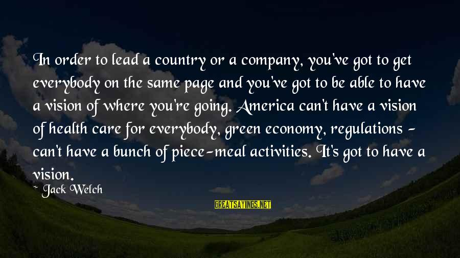 Green Economy Sayings By Jack Welch: In order to lead a country or a company, you've got to get everybody on