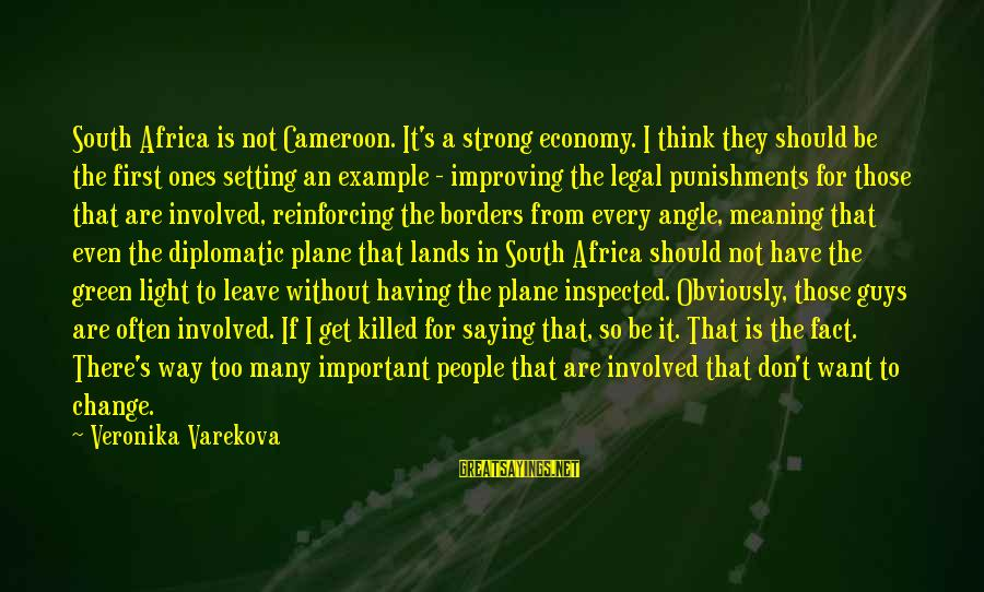 Green Economy Sayings By Veronika Varekova: South Africa is not Cameroon. It's a strong economy. I think they should be the