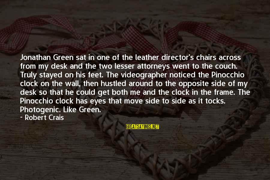 Green Eyes Sayings By Robert Crais: Jonathan Green sat in one of the leather director's chairs across from my desk and