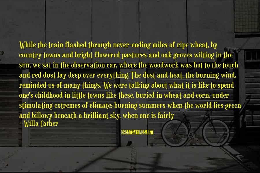 Green Miles Sayings By Willa Cather: While the train flashed through never-ending miles of ripe wheat, by country towns and bright-flowered