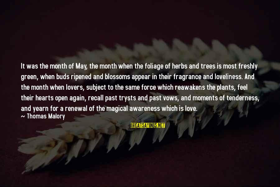 Green Plants Sayings By Thomas Malory: It was the month of May, the month when the foliage of herbs and trees