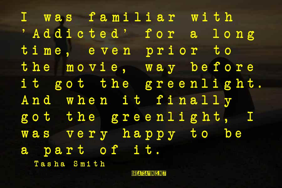 Greenlight Sayings By Tasha Smith: I was familiar with 'Addicted' for a long time, even prior to the movie, way
