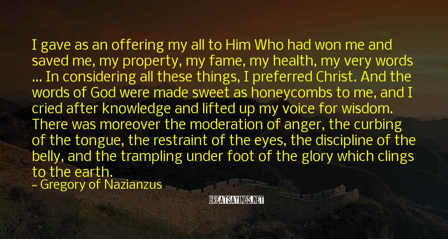Gregory Of Nazianzus Sayings: I gave as an offering my all to Him Who had won me and saved