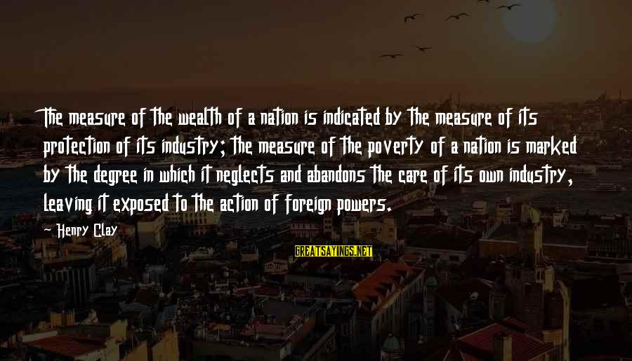 Gregory Peck Ahab Sayings By Henry Clay: The measure of the wealth of a nation is indicated by the measure of its