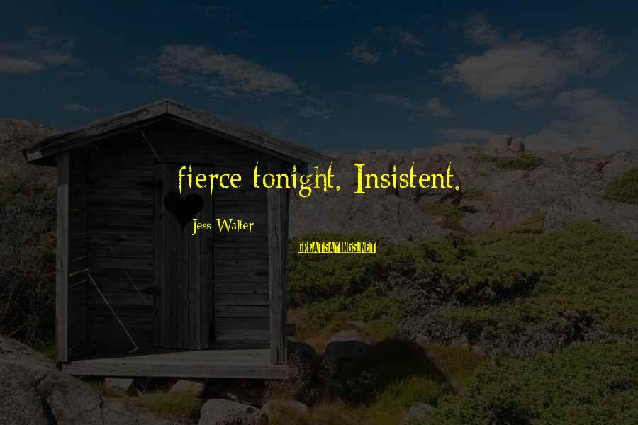 Gregory Peck Ahab Sayings By Jess Walter: fierce tonight. Insistent.