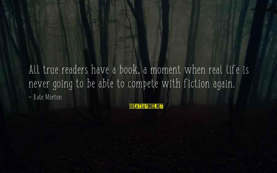 Grenelle Sayings By Kate Morton: All true readers have a book, a moment when real life is never going to