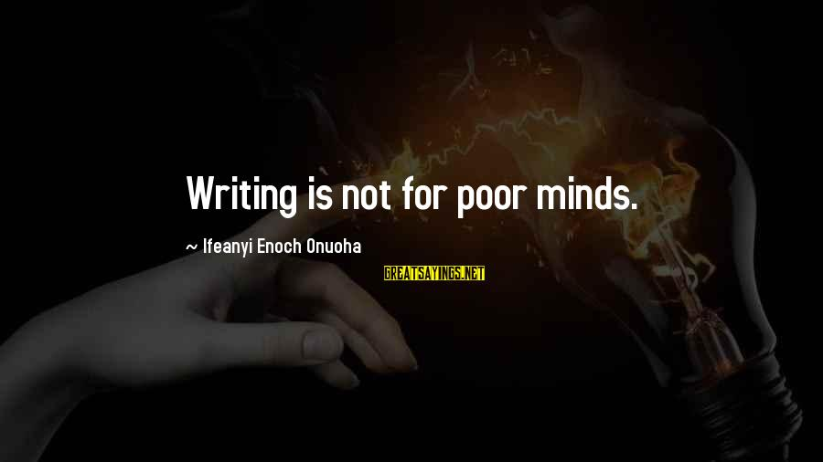 Grey Anatomy Season 3 Episode 16 Sayings By Ifeanyi Enoch Onuoha: Writing is not for poor minds.