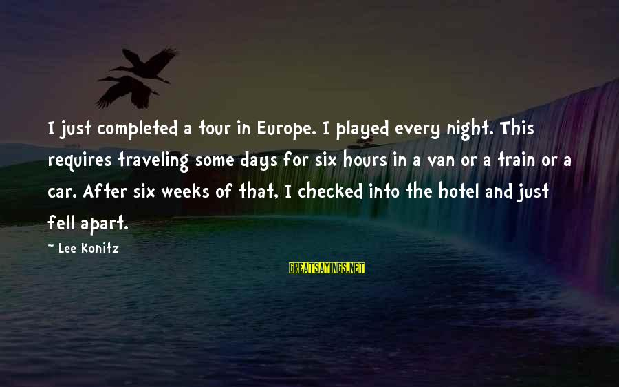 Grey Anatomy Season 3 Episode 16 Sayings By Lee Konitz: I just completed a tour in Europe. I played every night. This requires traveling some