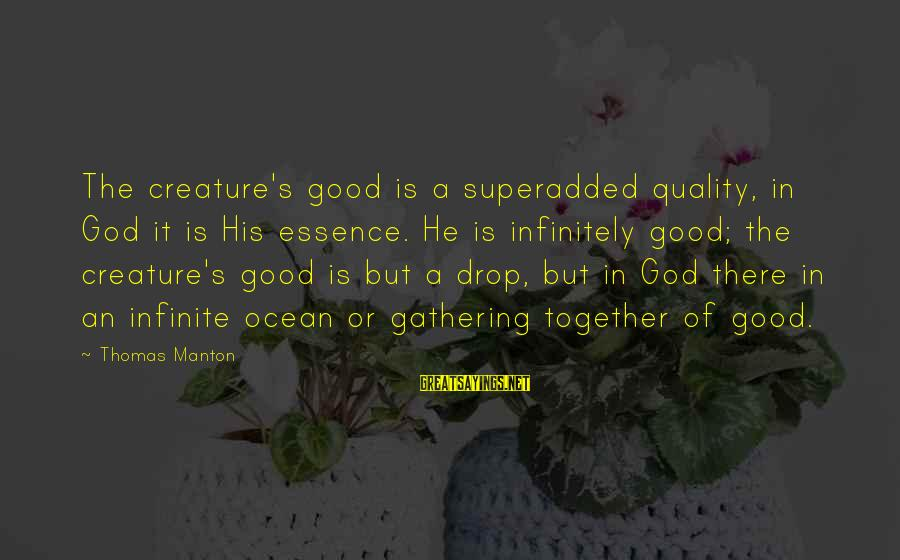 Grey Anatomy Season 3 Episode 16 Sayings By Thomas Manton: The creature's good is a superadded quality, in God it is His essence. He is