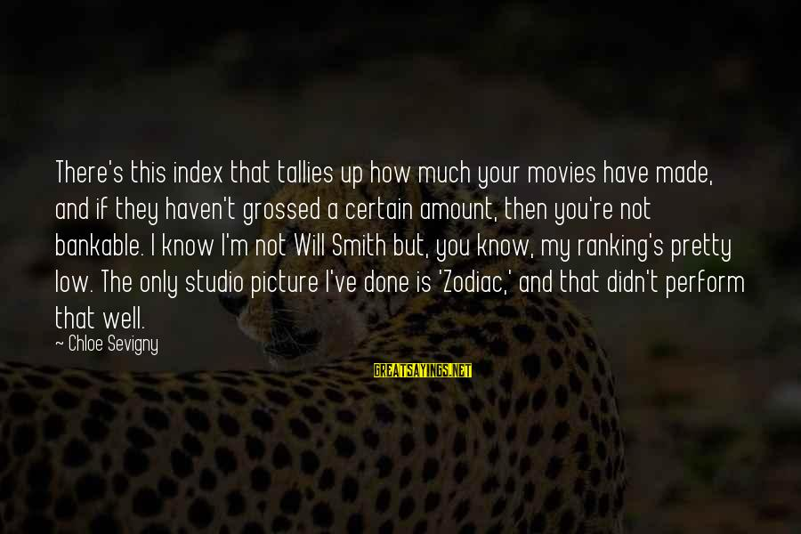 Grossed Sayings By Chloe Sevigny: There's this index that tallies up how much your movies have made, and if they