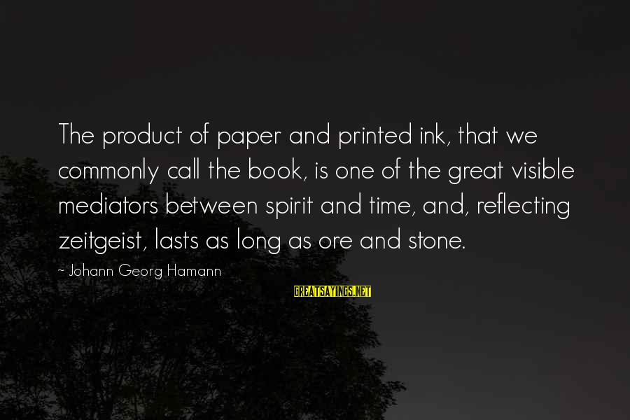 Gru's Sayings By Johann Georg Hamann: The product of paper and printed ink, that we commonly call the book, is one
