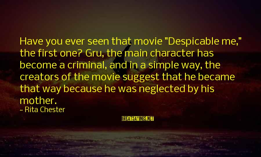 "Gru's Sayings By Rita Chester: Have you ever seen that movie ""Despicable me,"" the first one? Gru, the main character"