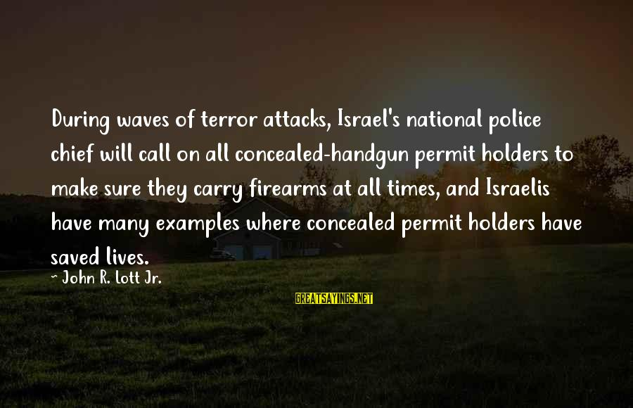 Gun Carry Sayings By John R. Lott Jr.: During waves of terror attacks, Israel's national police chief will call on all concealed-handgun permit