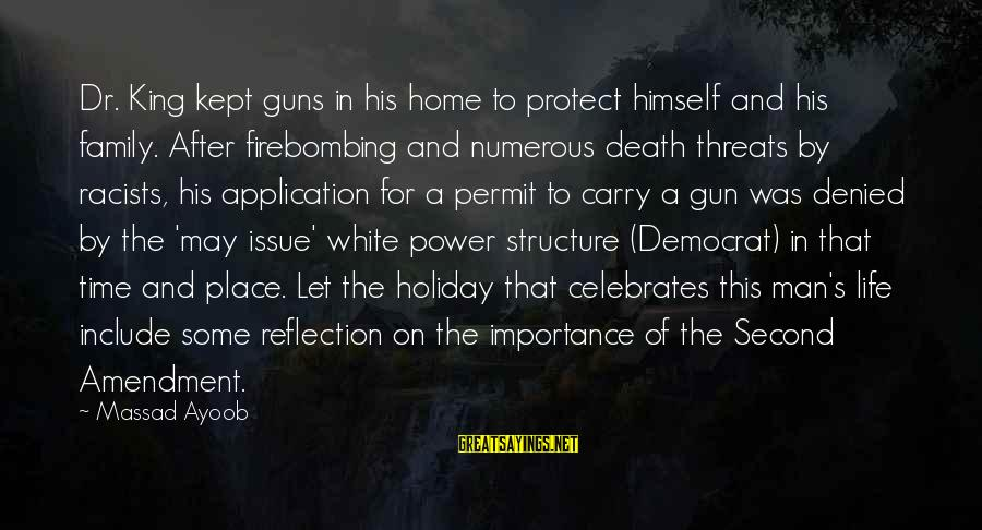 Gun Carry Sayings By Massad Ayoob: Dr. King kept guns in his home to protect himself and his family. After firebombing