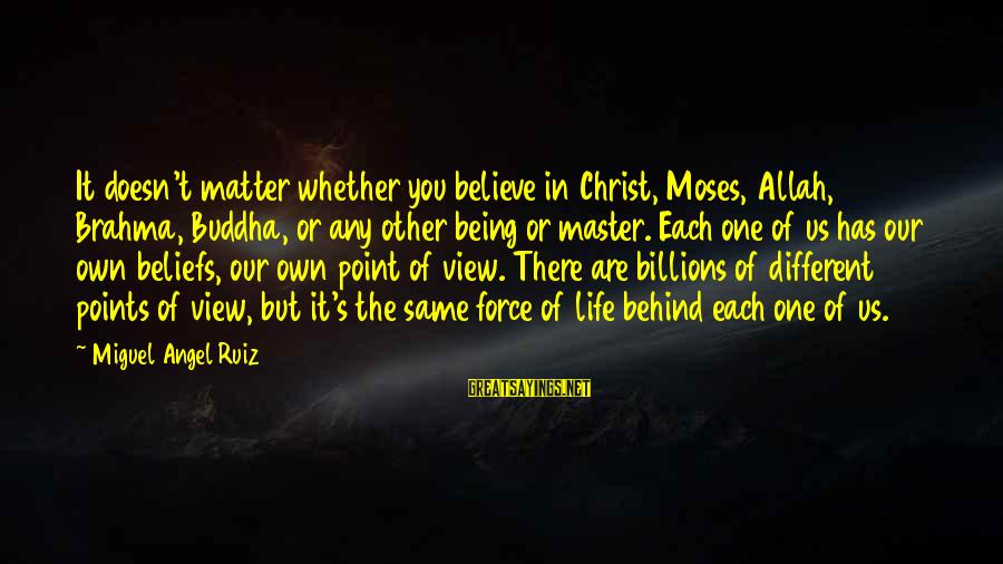 Gutfreund Sayings By Miguel Angel Ruiz: It doesn't matter whether you believe in Christ, Moses, Allah, Brahma, Buddha, or any other