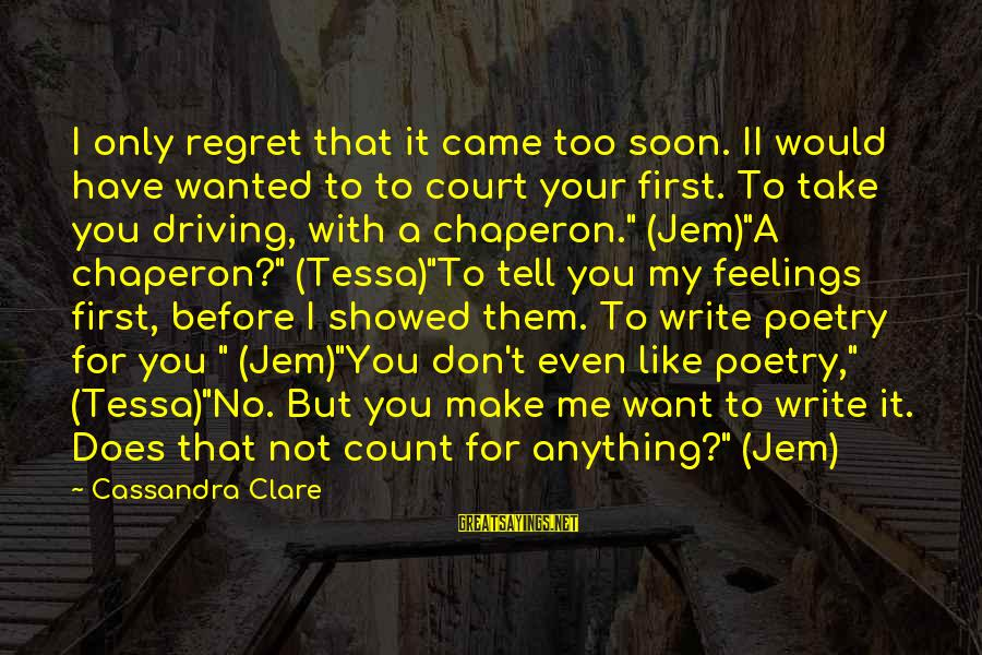 Guys And Feelings Sayings By Cassandra Clare: I only regret that it came too soon. II would have wanted to to court