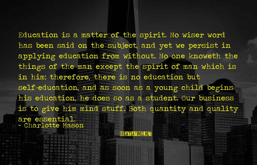 Guys Chasing Hoes Sayings By Charlotte Mason: Education is a matter of the spirit. No wiser word has been said on the