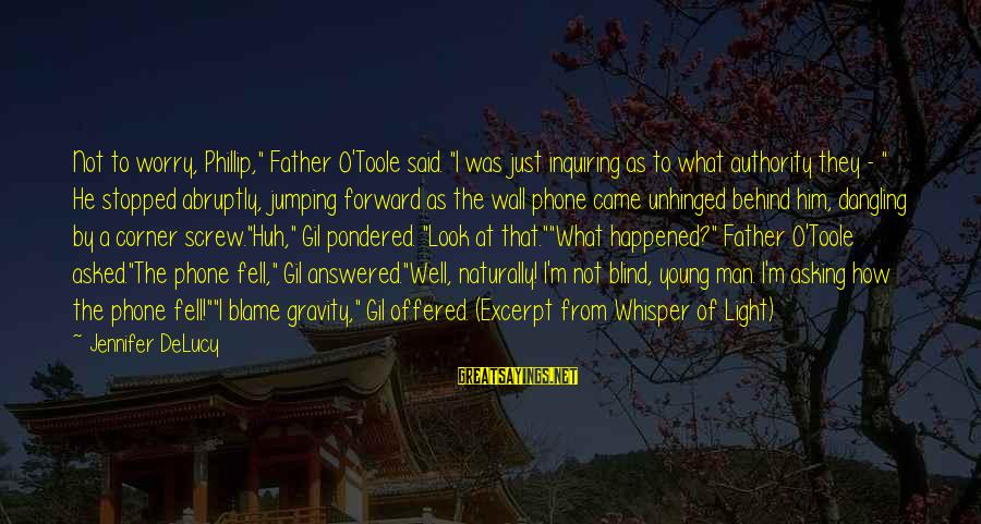 """Halloween Birthday Sayings By Jennifer DeLucy: Not to worry, Phillip,"""" Father O'Toole said. """"I was just inquiring as to what authority"""