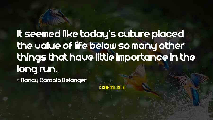 Halloween Birthday Sayings By Nancy Carabio Belanger: It seemed like today's culture placed the value of life below so many other things