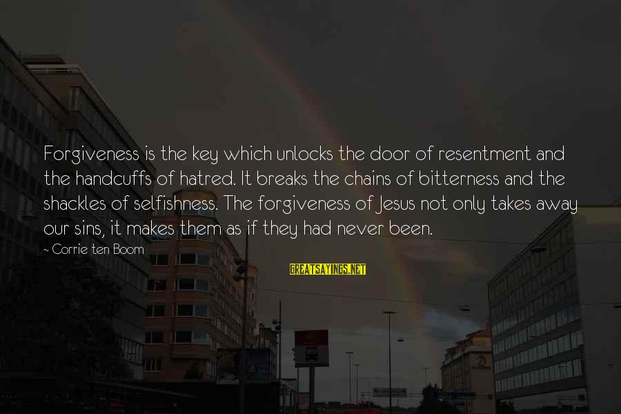 Handcuffs Sayings By Corrie Ten Boom: Forgiveness is the key which unlocks the door of resentment and the handcuffs of hatred.