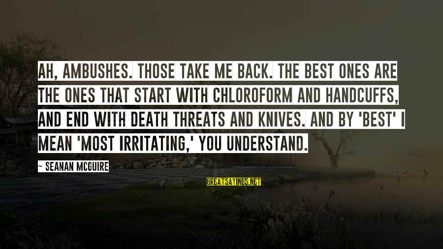 Handcuffs Sayings By Seanan McGuire: Ah, ambushes. Those take me back. The best ones are the ones that start with