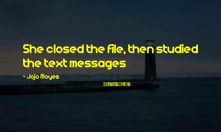 Handing In Notice Sayings By Jojo Moyes: She closed the file, then studied the text messages