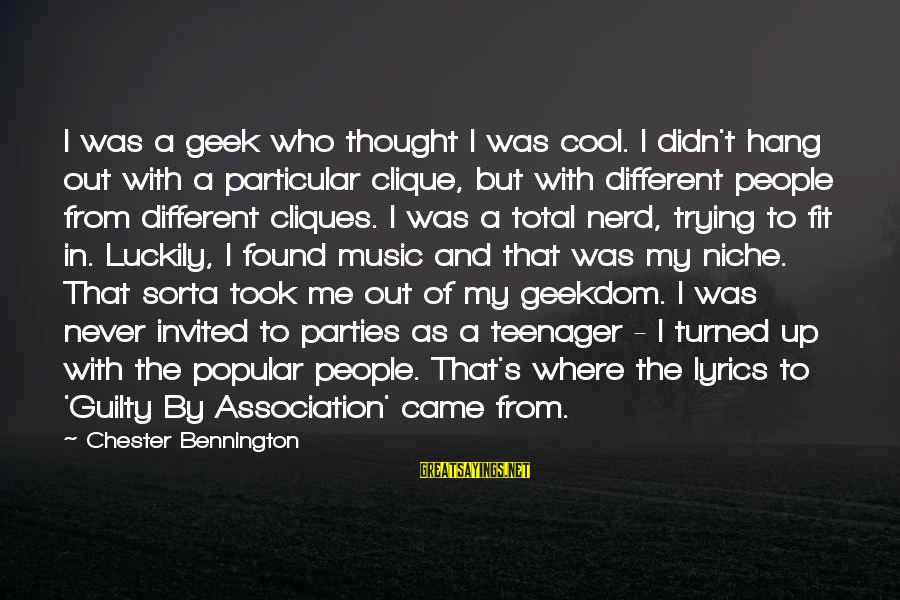 Hang Up Sayings By Chester Bennington: I was a geek who thought I was cool. I didn't hang out with a