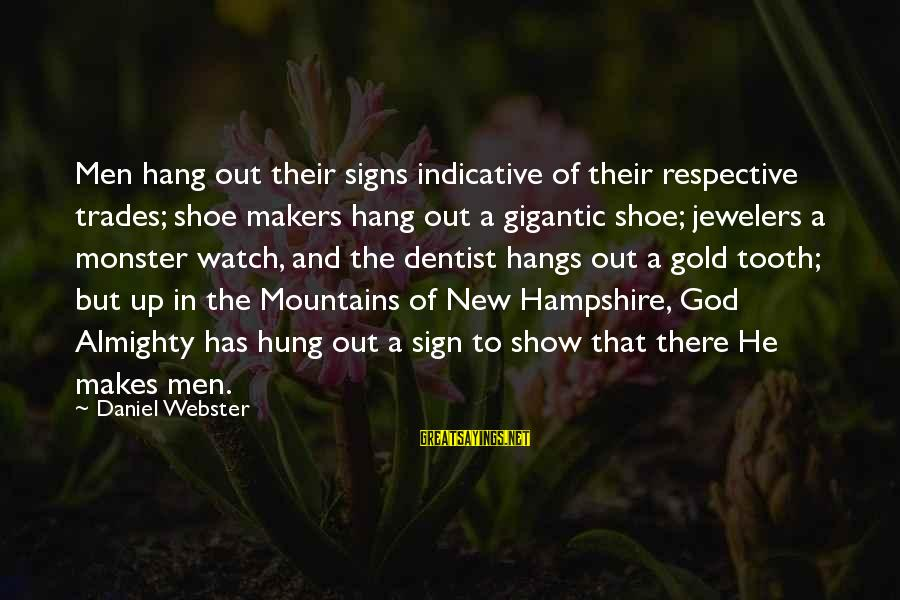 Hang Up Sayings By Daniel Webster: Men hang out their signs indicative of their respective trades; shoe makers hang out a