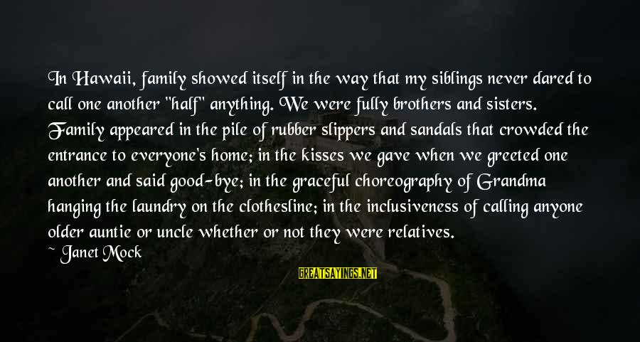 Hanging Laundry Sayings By Janet Mock: In Hawaii, family showed itself in the way that my siblings never dared to call
