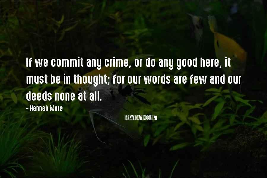 Hannah More Sayings: If we commit any crime, or do any good here, it must be in thought;