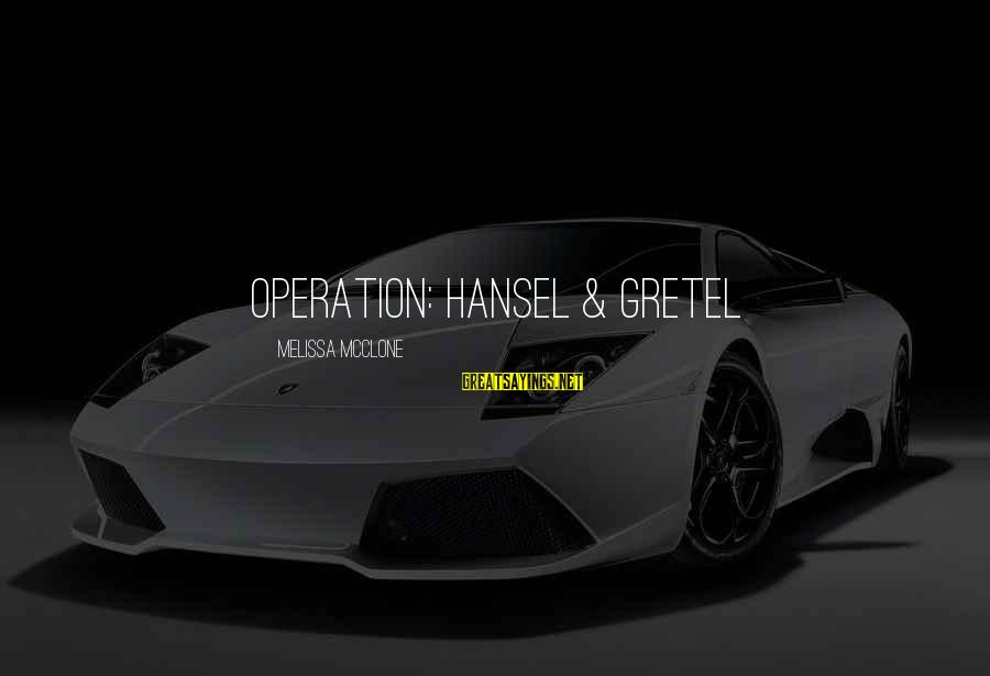 Hansel Sayings By Melissa McClone: Operation: Hansel & Gretel